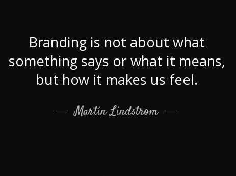 quote-branding-is-not-about-what-something-says-or-what-it-means-but-how-it-makes-us-feel-martin-lindstrom-154-45-84.jpg